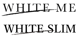 WHITE ME/WHITE SLIM